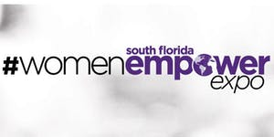 Fort Lauderdale, FL. South Florida Women Empower Expo (WEX)