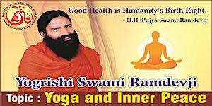 Yoga and Inner Peace- Yogrishi Swami Ramdev Ji Maharaj