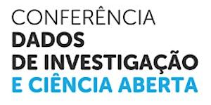 Conferência: Dados de investigação e Ciência Aberta:...