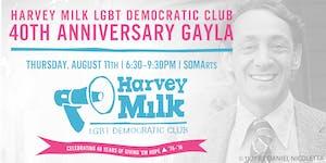 Harvey Milk LGBT Democratic Club Presents: 40th...