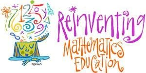 Reinventing Mathematics Education Thursday 25th August