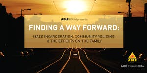 ABLE:FORUM presents FINDING A WAY FORWARD: Mass...
