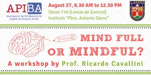 "APIBA On Tour Workshop: ""Mind full or mindful?"""