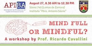 "APIBA On Tour Workshop: ""Mind full or mindful?"""