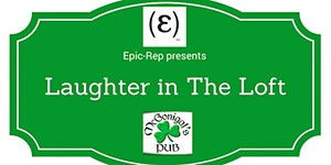Epic-Rep presents Laughter in the Loft