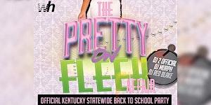 PRETTY ON FLEEK AFFAIR: KY STATEWIDE BACK 2 SCHOOL BASH