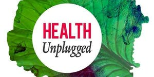 HEALTH Unplugged 2016 - Health & Wellbeing based on...