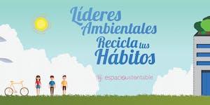 Curso de Líderes Ambientales - Recicla tus Hábitos