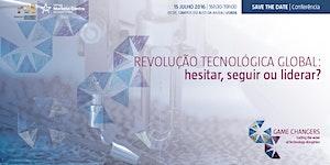 Conferência ´Revolução Tecnológica Global: hesitar,...