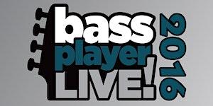Bass Player LIVE! 2016