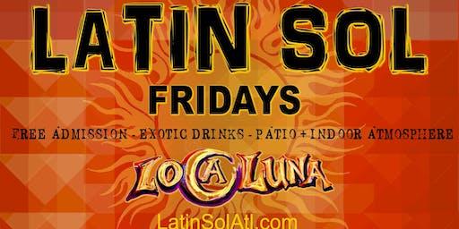 LATIN SOL Fridays at LOCA LUNA