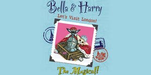 The Adventures of Bella & Harry - The Musical! - 2:00pm