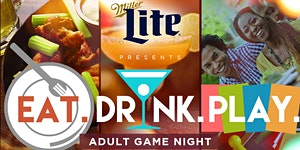★-★ EAT. DRINK. PLAY. ★-★ Adult Game Night @ 7pm |...