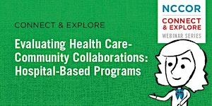 Connect & Explore: Evaluating Health Care-Community...