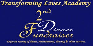 Transforming Lives Academy 2nd Annual Dinner Fundraiser