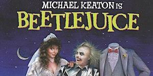 "Tombstone Cinema Presents - ""Beetlejuice"""