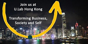 U.Lab Hong Kong: Leading from the emerging Future...