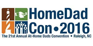 HomeDadCon 2016 - The 21st Annual At-Home Dads...