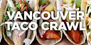 Vancouver Taco Crawl