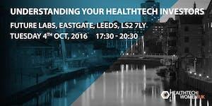 Understanding Your HealthTech Investors - Leeds