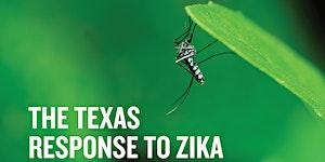 The Texas Response to Zika