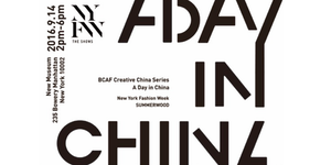 NYFW —— BCAF Creative China Series: A Day In China