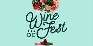DC Wine Fest! Spring Edition