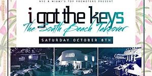 10/8 - I GOT THE KEYS - The South Beach Takeover...