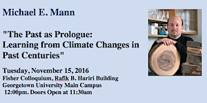 """Michael E. Mann, """"The Past as Prologue: Learning from..."""