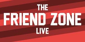 The Friend Zone Live! Washington, DC