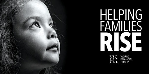 HELPING FAMILIES RISE - WORLD FINANCIAL GROUP