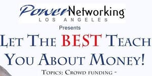 PowerNetworking® Los Angeles ~Let The Best Teach You...