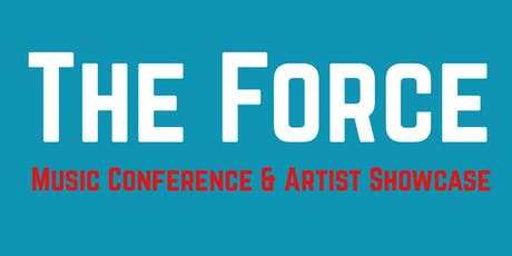 Force Music Conference & A&R Artist Showcase tickets