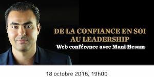 Web conférence Mani Hesam : De la confiance en soi au...