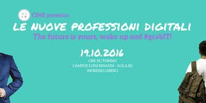 Le nuove professioni digitali - The future is yours,...