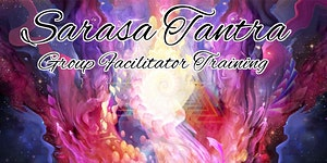 Sarasa Tantra: Group Facilitator Training - Module 1