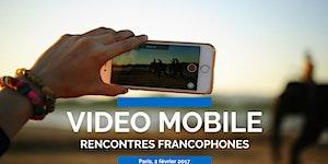 Vidéo mobile, les rencontres francophones 2017