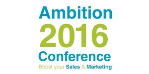 Ambition 2016 - A sales and marketing event to drive...