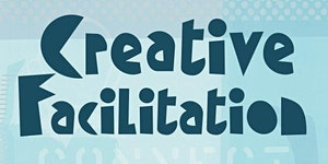 Creative Facilitation: Bringing Meetings to Life