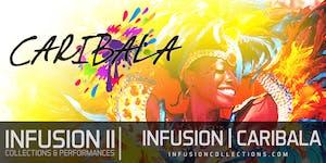 INFUSION II CARIBALA - (CARNIVAL DATE TBA)