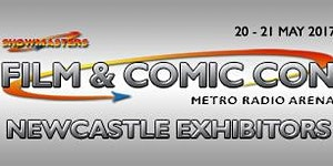 Exhibitor Booking - Film & Comic Con Newcastle May 2017