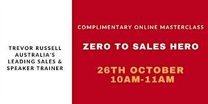 Zero to Sales Hero -  with Australia's Leading Sales...