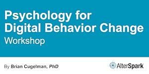 Psychology for Digital Behavior Change - Toronto (2-3...
