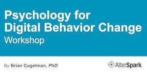 Psychology for Digital Behavior Change - Ottawa (11-13...