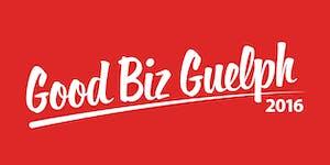 #GoodBizGuelph: Innovation Guelph's 2nd Annual...