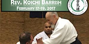 Koichi Barrish 3rd Annual Roseville Aikido Seminar