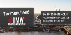 """#DMW Themenabend """"Digitaler Journalismus"""" in Köln"""