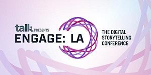 ENGAGE: THE LA DIGITAL STORYTELLING CONFERENCE 2017...