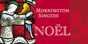 Noël! - Mornington Singers Lunchtime Christmas Concert...