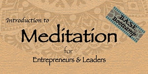 BASE Bootcamp - Introduction to Meditation for...